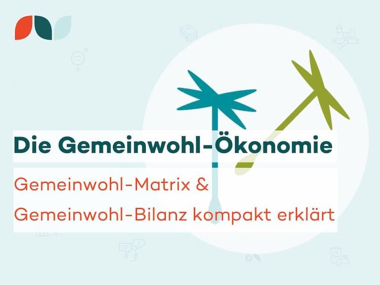 Thumbnail für den Blogbeitrag: Die Gemeinwohl-Ökonomie für Unternehmen